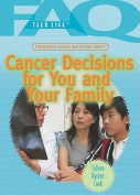 Frequently Asked Questions about Cancer Decisions for You and Your Family (FAQ