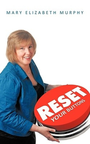 RESET Your Buttons by Mary Elizabeth Murphy.