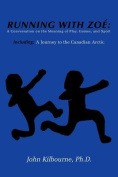 Running With Zoe: A Conversation on the Meaning of Play, Games, and Sport