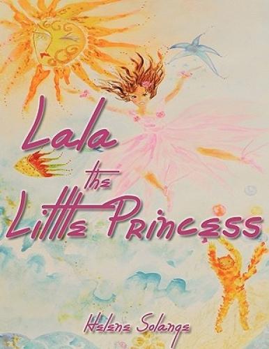 Lala the Little Princess by Helene Solange.