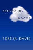 Anticipating Gravity