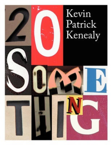 20 Something by Kevin Patrick Kenealy.