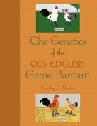 The Genetics of the Old English Game Bantam