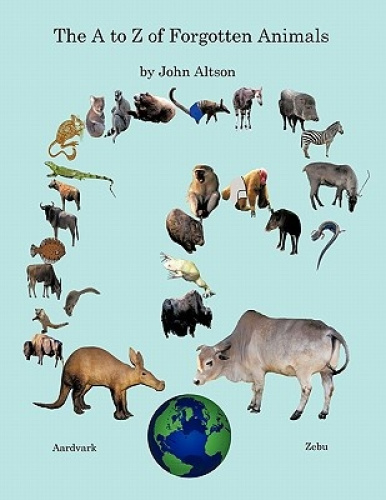 The to Z of Forgotten Animals by John Altson.