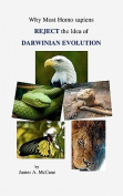 Why Most Homo Sapiens Reject the Idea of Darwinian Evolution