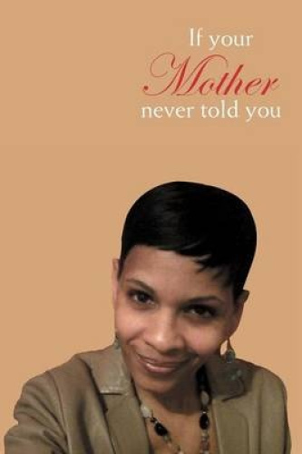 If Your Mother Never Told You by Crystal Ferguson.