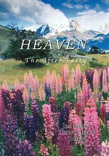 "HEAVEN, The After Party by Jimi Sheryl ""Purple Lady"" Bufkin."