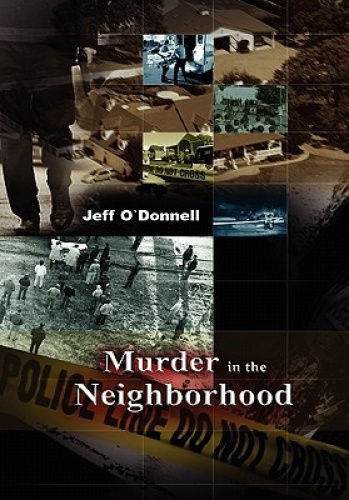 Murder In The Neighborhood by Jeff O'Donnell.