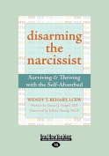 Disarming the Narcissist [Large Print]