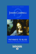 Pathways to Bliss [Large Print]