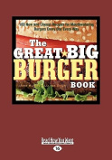 The Great Big Burger Book [Large Print]