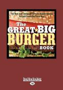 The Great Big Burger Book [Large Print]