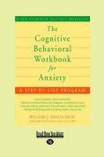 The Cognitive Behavioral Workbook for Anxiety [Large Print]