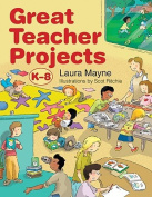 Great Teacher Projects, K-8