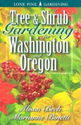 Tree & Shrub Gardening for Washington & Oregon