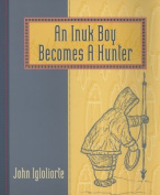 An Inuit Boy Becomes a Hunter
