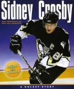 Sidney Crosby: A Hockey Story