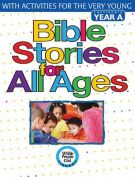 Bible Stories for All Ages, Year A