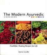 The Modern Ayurvedic Cookbook