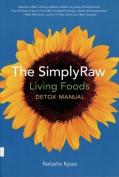 Simply Raw Living Foods Detox Manual