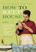 How to Keep House