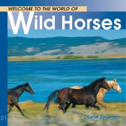 Welcome to the World of Wild Horses (Welcome to the World