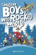 Canadian Boys Who Rocked the World
