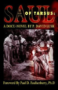 Saul of Tarsus: A Docu-Novel
