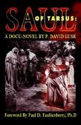 Saul of Tarsus: A Docu-Novel