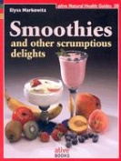 Smoothies and Other Scumptious Delights
