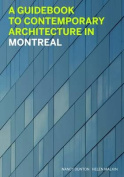 Guidebook to Contemporary Architecture in Montreal