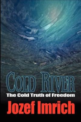Cold River: The Cold Truth of Freedom
