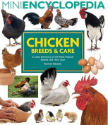 Mini Encyclopedia of Chicken Breeds & Care  : A Color Directory of the Most Popular Breeds and Their Care