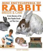 Mini Encyclopedia of Rabbit Breeds & Care  : A Color Directory of the Most Popular Breeds and Their Care