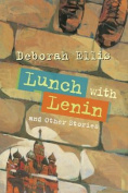 Lunch with Lenin and Other Stories