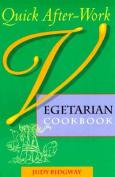 Quick After-Work Vegetarian Cookbook