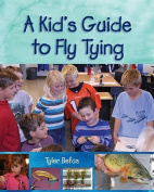 Anglers Book Supply Co 1-55566-425-3 A Kids Guide To Fly Tying