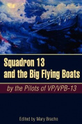Squadron 13 and the Big Flying Boats