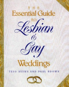The Essential Guide to Lesbian and Gay Weddings