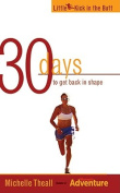 30 Days to Get Back in Shape