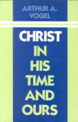 Christ in His Time and Ours