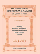 "One Hundred Years of the ""Sussex Register"" and County of Sussex (New Jersey), 1813-1913"