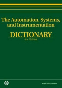 The Automation, Systems and Instrumentation Dictionary