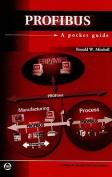 PROFIBUS: A Pocket Guide
