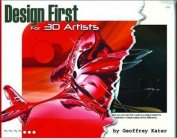 Design First for 3D Artists