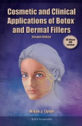 Cosmetic and Clinical Applications of Botox and Dermal Fillers