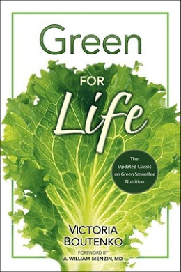Green for Life: The Updated Classic on Green Smoothie Nutrition