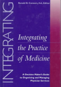 Integrating the Practice of Medicine