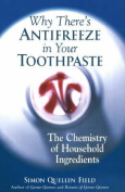 Why There's Antifreeze in Your Toothpaste