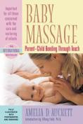 Baby Massage : Parent-Child Bonding Through Touch